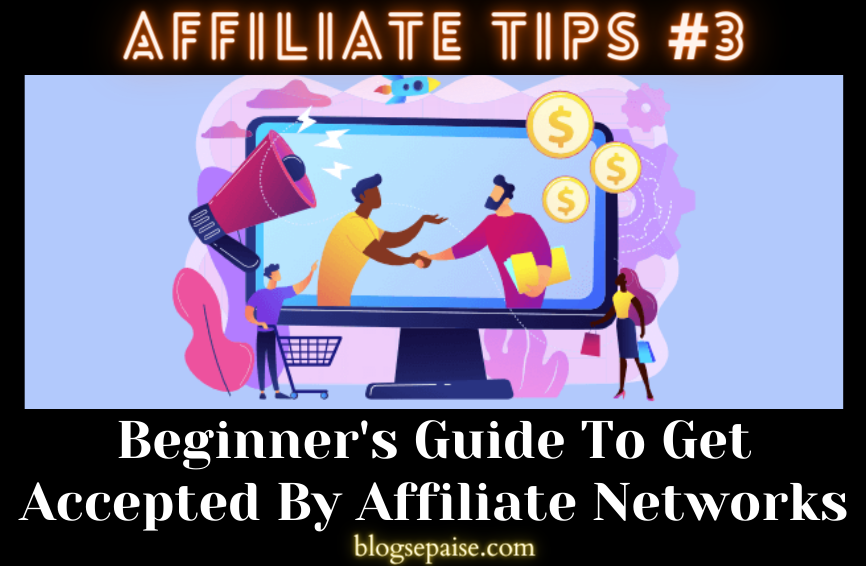 how-to-get-accepted-by-affiliate-networks-beginners-guide